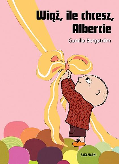 Wiąż, ile chcesz, Albercie