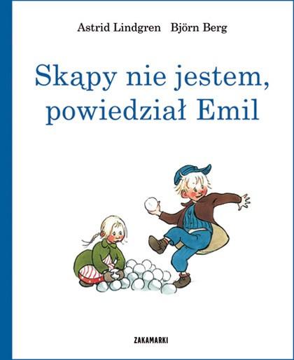 Skąpy nie jestem, powiedział Emil