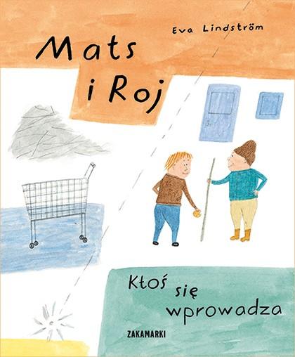 Mats i Roj. Ktoś się wprowadza